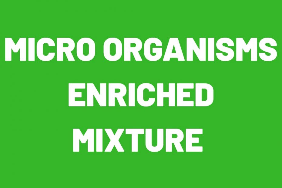 micro organism enriched mixture