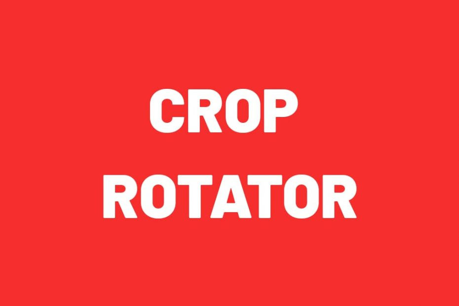 Crop rotator